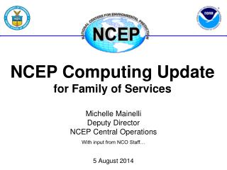NCEP Computing Update for Family of Services