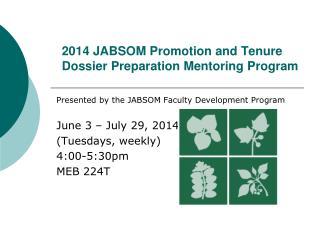 2014 JABSOM Promotion and Tenure Dossier Preparation Mentoring Program