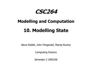 CSC264 Modelling and Computation 10. Modelling State