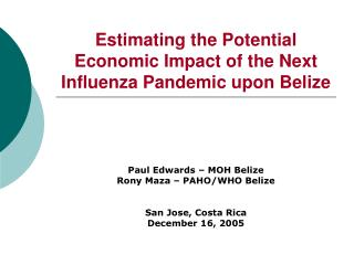 Estimating the Potential Economic Impact of the Next Influenza Pandemic upon Belize
