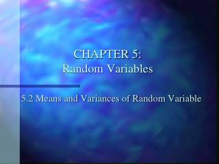 CHAPTER 5: Random Variables