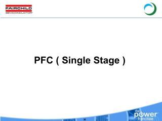 PFC ( Single Stage )