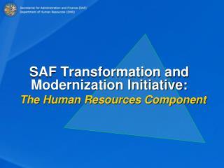 SAF Transformation and Modernization Initiative:
