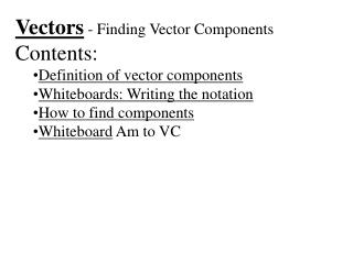 Vectors  - Finding Vector Components Contents: Definition of vector components