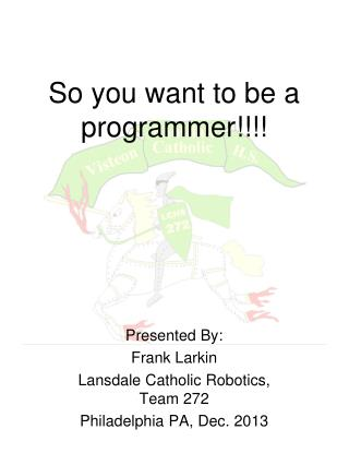 So you want to be a programmer!!!!