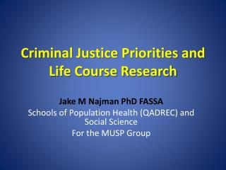Criminal Justice Priorities and Life Course Research