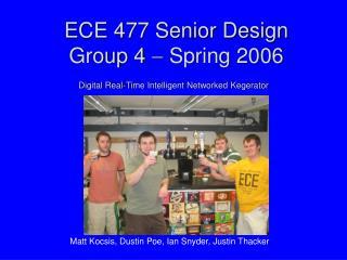 ECE 477 Senior Design Group 4  Spring 2006