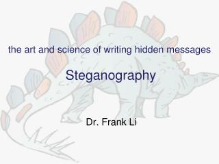 the art and science of writing hidden messages Steganography