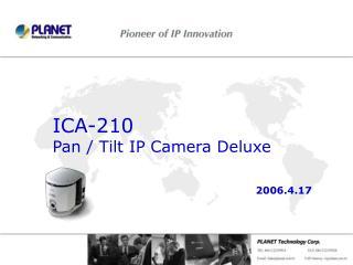 ICA-210 Pan / Tilt IP Camera Deluxe