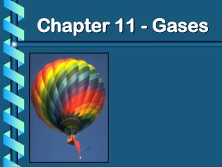 Chapter 11 - Gases