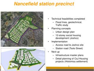 Technical feasibilities completed Flood lines, geotechnical, Traffic study Planning concepts