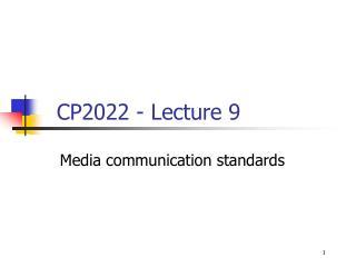 Media communication standards