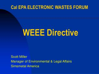 Cal EPA ELECTRONIC WASTES FORUM  WEEE Directive