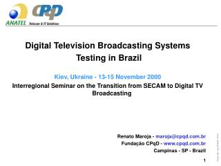 Digital Television Broadcasting Systems Testing in Brazil Kiev, Ukraine - 13-15 November 2000