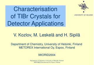 Characterisation  of TlBr Crystals for Detector Applications