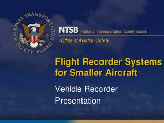 Flight Recorder Systems for Smaller Aircraft