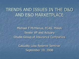 TRENDS AND ISSUES IN THE D&O AND E&O MARKETPLACE