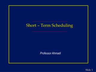 Short – Term Scheduling
