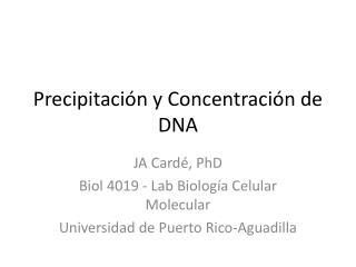 Precipitación y Concentración de DNA