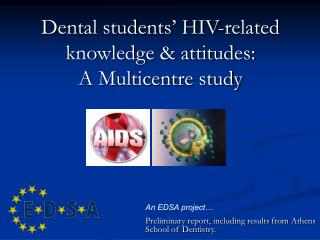 Dental students' HIV-related knowledge & attitudes:  A Multicentre study