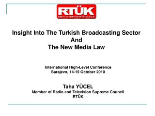 Insight Into The Turkish Broadcasting Sector  And  The New Media Law