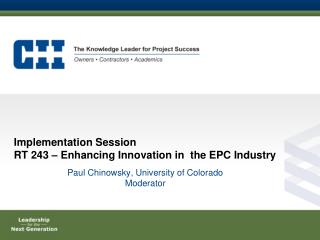 Implementation Session RT 243 – Enhancing Innovation in the EPC Industry
