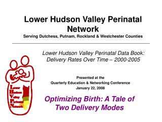 Lower Hudson Valley Perinatal Network Serving Dutchess, Putnam, Rockland & Westchester Counties