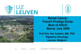 Rectal Cancer: French Prodige Study: Best of ASCO, Beirut, July 2009