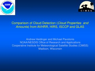 Comparison of Cloud Detection ( Cloud Properties and Amounts ) from AVHRR, HIRS, ISCCP and GLAS