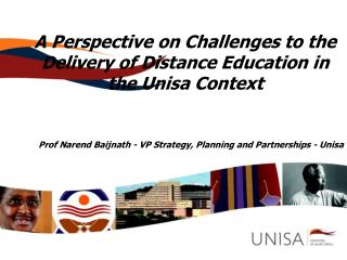 A Perspective on Challenges to the Delivery of Distance Education in the Unisa Context