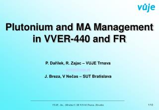 Plutonium and MA Management in VVER-440 and FR
