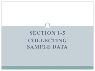 Section 1-5 Collecting Sample Data