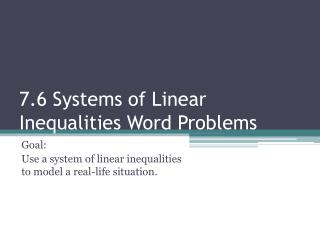 7.6 Systems of Linear Inequalities Word Problems