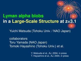 Yuichi Matsuda (Tohoku Univ. / NAO Japan) collaborators Toru Yamada (NAO Japan)