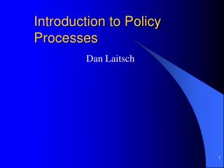 Introduction to Policy Processes
