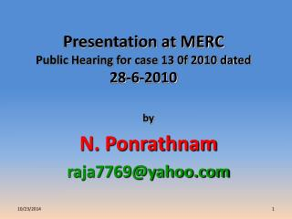 Presentation at MERC Public Hearing for case 13 0f 2010 dated 28-6-2010