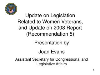 Update on Legislation Related to Women Veterans, and Update on 2008 Report (Recommendation 5)