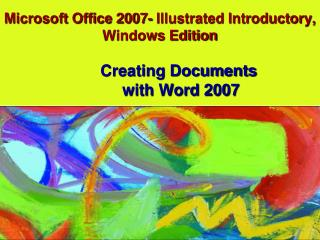 Microsoft Office 2007- Illustrated Introductory, Windows Edition