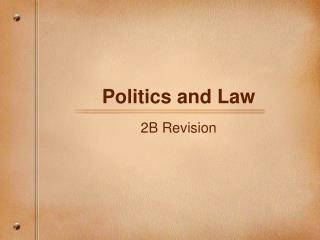 Politics and Law