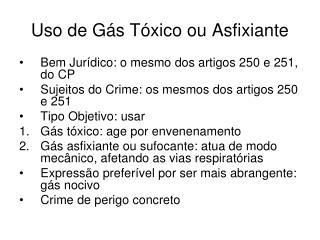 Uso de Gás Tóxico ou Asfixiante