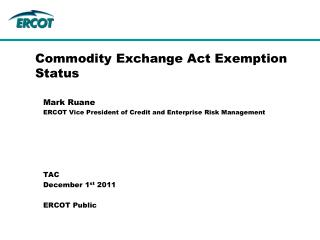 Commodity Exchange Act Exemption  Status