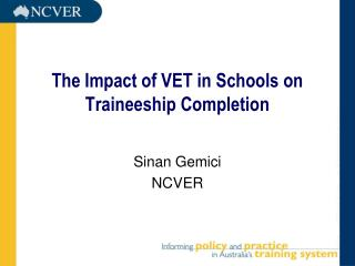 The Impact of VET in Schools on Traineeship Completion