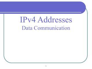 IPv4 Addresses Data Communication