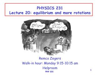 PHYSICS 231 Lecture 20: equilibrium and more rotations