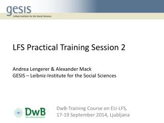 DwB-Training Course on EU‐LFS, 17-19 September 2014, Ljubljana