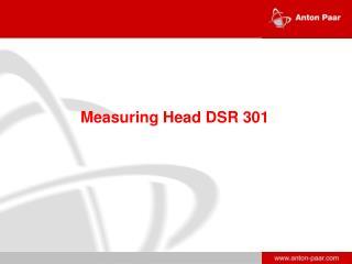 Measuring H ead DSR 301