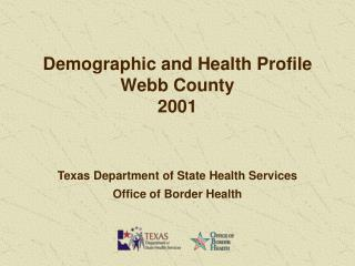 Demographic and Health Profile Webb County 2001