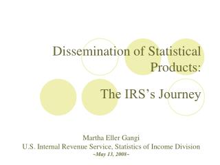 Dissemination of Statistical Products: