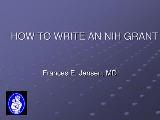 HOW TO WRITE AN NIH GRANT
