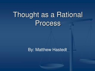Thought as a Rational Process